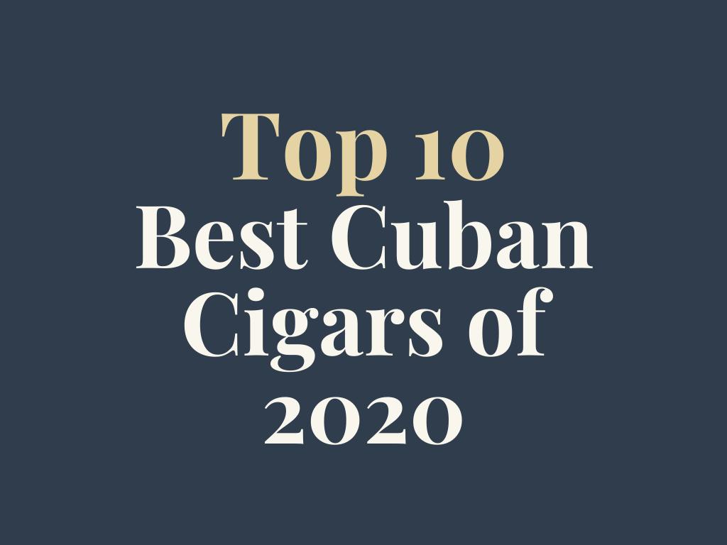 Top 10 Best Cuban Cigars of 2020
