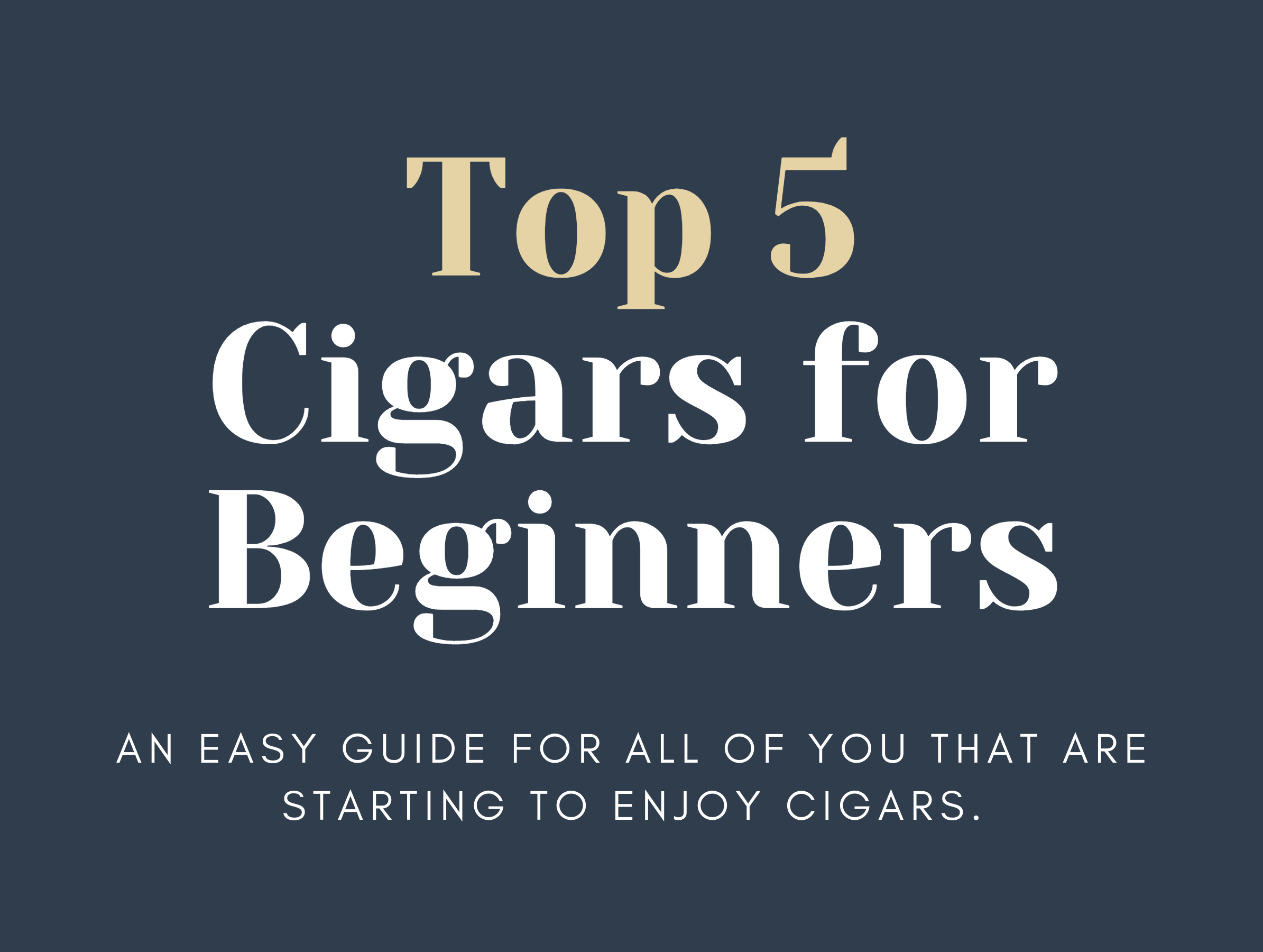 Top 5 Cigars for Beginners